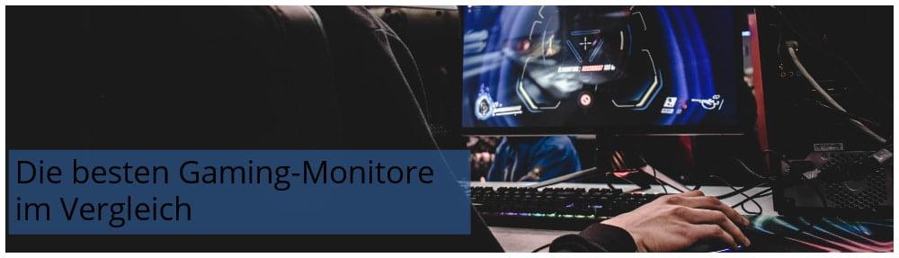 Die besten Gaming-Monitore im Vergleich