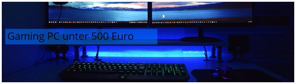 Gaming Computer bis 500 Euro